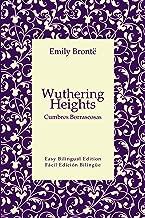 Wuthering Heights - Cumbres Borrascosas - English to Spanish - Inglés a español: Easy Bilingual Edition - Edition Bilingüe Fácil