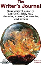 The Writer's Journal: Your perfect place to  capture, think, feel, discover,  expand, remember, and dream. (Writer's Edge ...