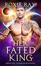 Her Fated King: A SciFi Alien Romance (Lunarian Warriors Book 7)