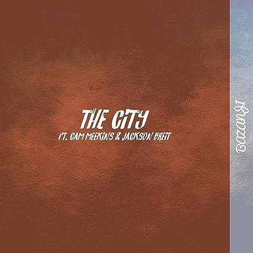 The City (feat  Cam Meekins & Jackson Breit) [Explicit] by