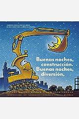 Buenas noches, construcción. Buenas noches, diversión. (Goodnight, Goodnight, Construction Site Spanish language edition): (Bilingual Children's Book, Spanish Books for Kids) (Spanish Edition) Kindle Edition