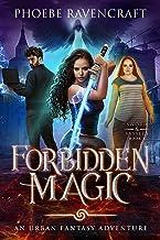 Forbidden Magic: An Urban Fantasy Adventure (Sword & Sassery Book 5)
