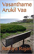 Vasanthame Arukil Vaa (tamil novel) (Tamil Edition)
