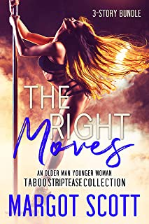The Right Moves: An Older Man Younger Woman Taboo Striptease Collection