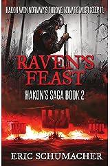 Raven's Feast: A Viking Age Novel (Hakon's Saga Book 2) Kindle Edition