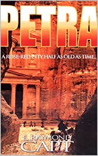 Petra: A Rose Red City Half As Old As Time