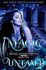 Magic Untamed (Hidden Conduit Series Book 2) Kindle Edition