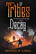 Tribes of Decay: The Decaying World Saga Book I (English Edition)