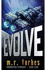 Evolve (Forgotten Starship Book 5) Kindle Edition