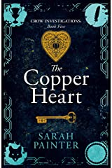 The Copper Heart (Crow Investigations Book 5) Kindle Edition
