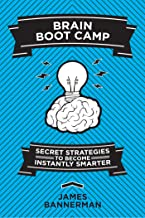 Brain Boot Camp: Secret Strategies to Become Instantly Smarter
