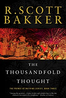 The Thousandfold Thought: The Prince of Nothing, Book Three (The Prince of Nothing, Book 3)