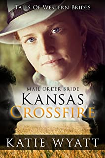 Kansas Crossfire (Historical Tales Of Western Brides Book 4)