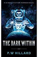 The Dark Within: A Science Fiction Horror Novel (Dark Galaxy Book 2) Kindle Edition