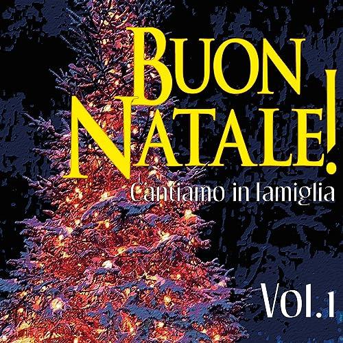 Buon Natale Famiglia.Buon Natale Cantiamo In Famiglia Vol 1 By Various Artists On