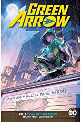 Green Arrow (2016-2019) Vol. 6: Trial of Two Cities Kindle Edition