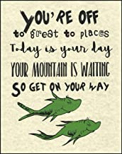 Dr. Seuss You're Off to Great Places Quote Children's Prints Artwork Picture Poster Home Office Bedroom Nursery Kitchen Wall Decor - unframed