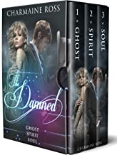 The Damned 3 Box Set: A Ghost Paranormal Romance Box Set. Ghost. Spirit. Soul