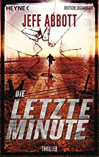 Die letzte Minute: Thriller (German Edition)