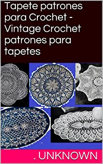 Tapete patrones para Crochet - Vintage Crochet patrones para tapetes (Spanish Edition)