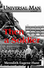 Then a Soldier (Universal Man Book 3)
