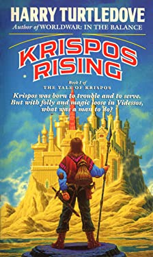 Krispos Rising (The Tale of Krispos, Book One) (The Tale of Krispos of Videssos 1)