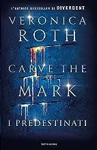 Carve the Mark - 1. I Predestinati (Italian Edition)