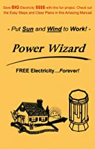 The Power Wizard: FREE Electricity..Forever! - Let Sun and Wind do the Work!