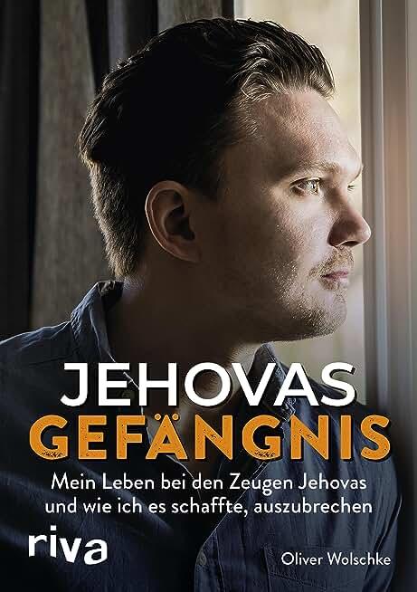Jehovas Gefängnis: Mein Leben bei den Zeugen Jehovas und wie ich es schaffte, auszubrechen (German Edition)