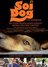 Soi Dog: The Story Behind Asia's Largest Animal Welfare Shelter. (With 108 Colour Photos).