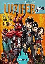Luzifer junior 1 - Zu gut für die Hölle: Lustiges Kinderbuch ab 10 Jahre (German Edition)