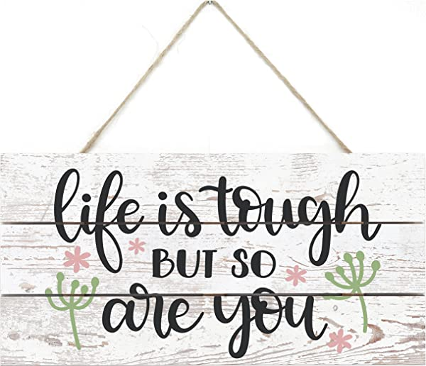 MRC Wood Products Life Is Tough But So Are You Wooden Plank Sign 5x10