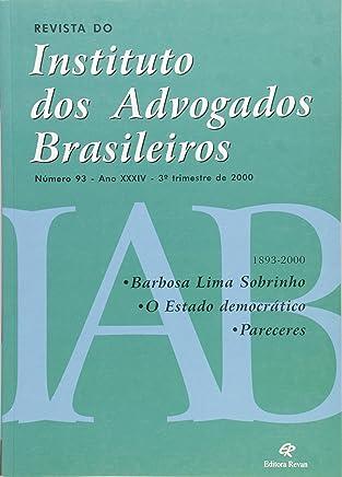 Revista do Instituto dos Advogados Brasileiros 93. Ano XXXIV. 3º Trimestre de 2000