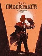 Livres Undertaker - Tome 1 - Le Mangeur d'or PDF