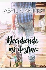 Decidiendo mi destino (Bilogía Destino nº 2) Versión Kindle