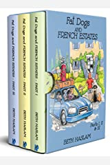 Fat Dogs and French Estates Box Set : Parts I, II and III Kindle Edition