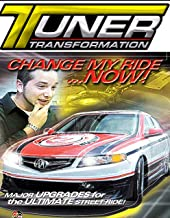 Tuner Transformation - Change My Ride Now!