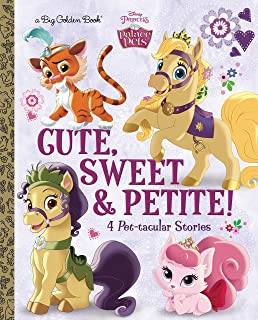 Cute, Sweet, & Petite! (Disney Princess: Palace Pets) (Big Golden Book)