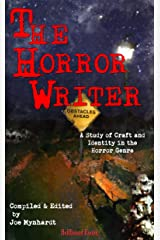 The Horror Writer: A Study of Craft and Identity in the Horror Genre Kindle Edition