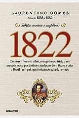 1822 – Como um homem sábio, uma princesa triste e um escocês louco por dinheiro ajudaram dom Pedro a criar o Brasil - um país que tinha tudo para dar errado eBook Kindle