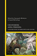Uncovering Anna Perenna: A Focused Study of Roman Myth and Culture
