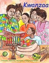 Kwanzaa: 7 Principles, Celebration, Decorations, Traditions and Symbols: A Kwanzaa Book for Kids