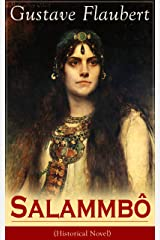 Salammbô (Historical Novel): Ancient Tale of Blood and Thunder Kindle Edition