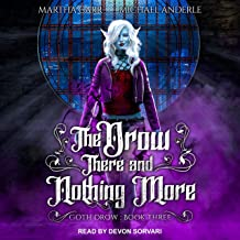 The Drow There and Nothing More: Goth Drow, Book 3