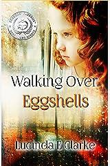 Walking Over Eggshells: Surviving Mental Abuse Kindle Edition