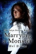 Marrying A Monster (The Jaiya Series Book 1)