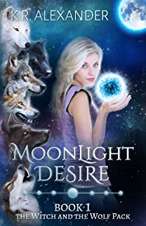 Moonlight Desire: A Reverse Harem Shifter Romance (The Witch and the Wolf Pack Book 1)