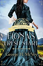 Fiona's Fresh Start: A Mail Order Brides of Sanctuary Book (Ladies of Celeste's House 1)