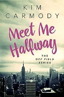 Meet Me Halfway (The Off Field Series Book 2)