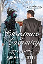 The Christmas Calamity: (A Sweet Victorian Holiday Romance) (Hardman Holidays Book 3)